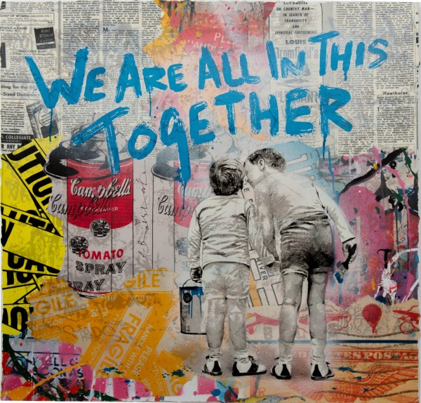 WE ARE ALL IN THIS TOGETHER - MR. BRAINWASH